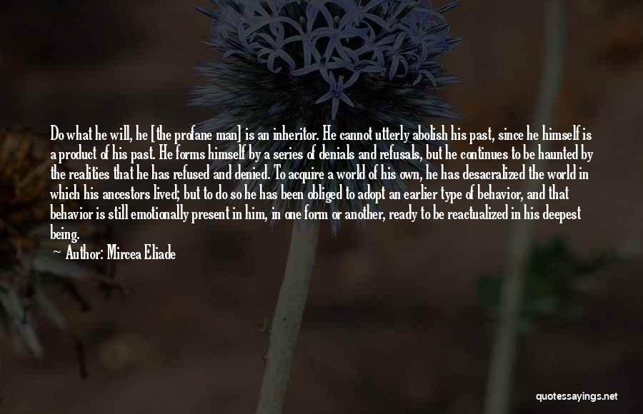 Being Refused Quotes By Mircea Eliade