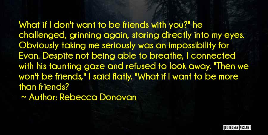 Being Refused Quotes By Rebecca Donovan