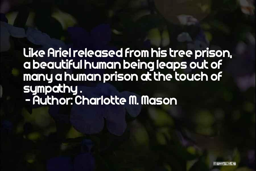 Being Released From Prison Quotes By Charlotte M. Mason