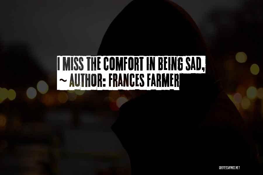 i miss the comfort in being sad