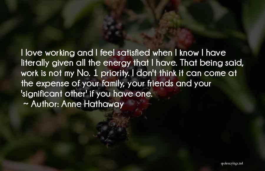 Being Satisfied With Love Quotes By Anne Hathaway