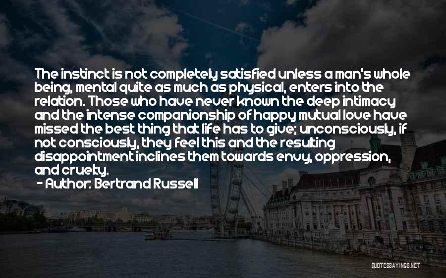 Being Satisfied With Love Quotes By Bertrand Russell