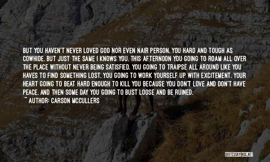 Being Satisfied With Love Quotes By Carson McCullers