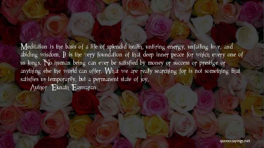 Being Satisfied With Love Quotes By Eknath Easwaran