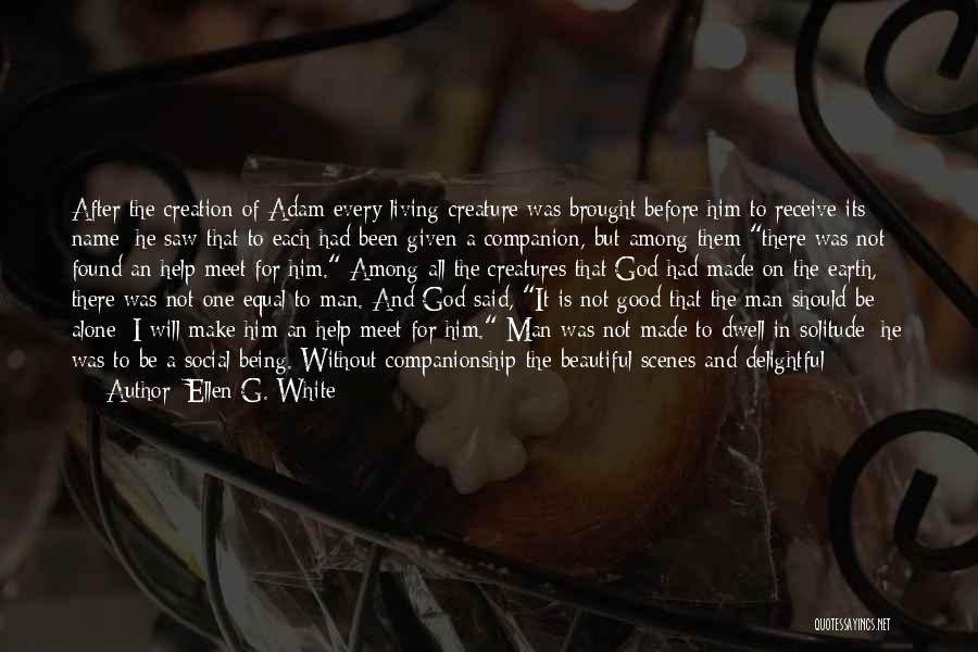 Being Satisfied With Love Quotes By Ellen G. White