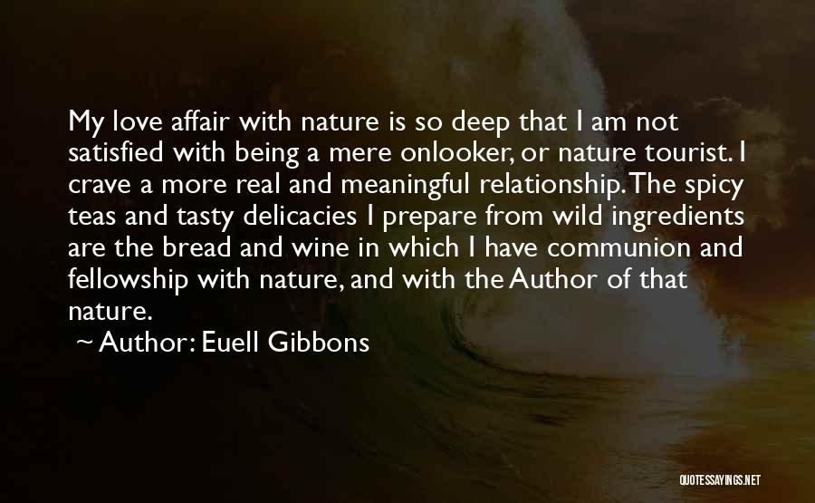Being Satisfied With Love Quotes By Euell Gibbons