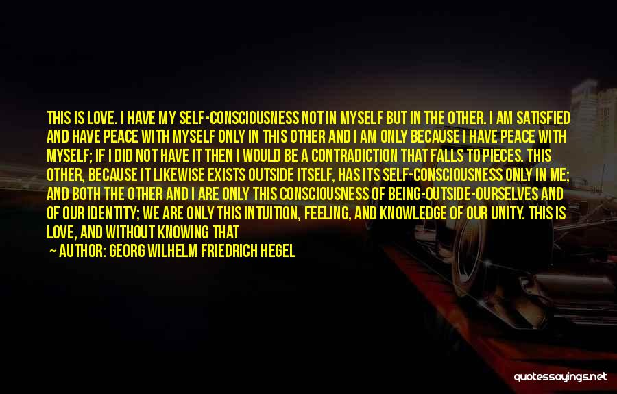Being Satisfied With Love Quotes By Georg Wilhelm Friedrich Hegel