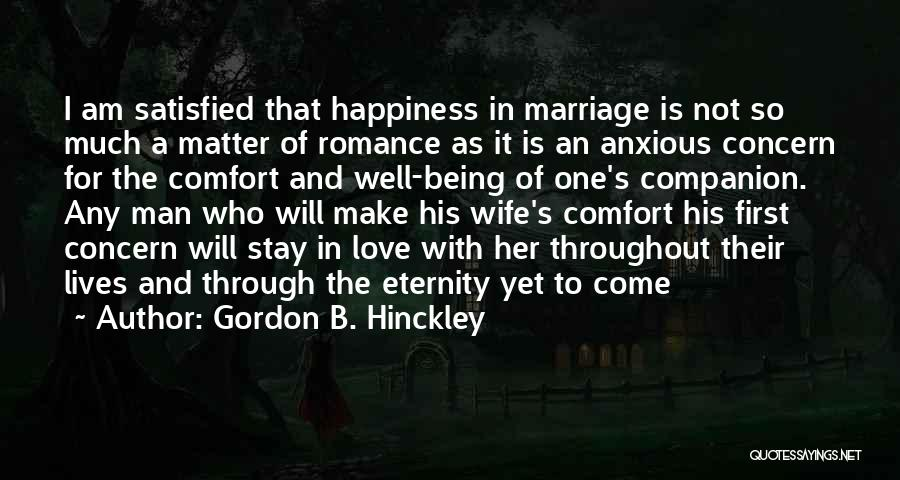 Being Satisfied With Love Quotes By Gordon B. Hinckley