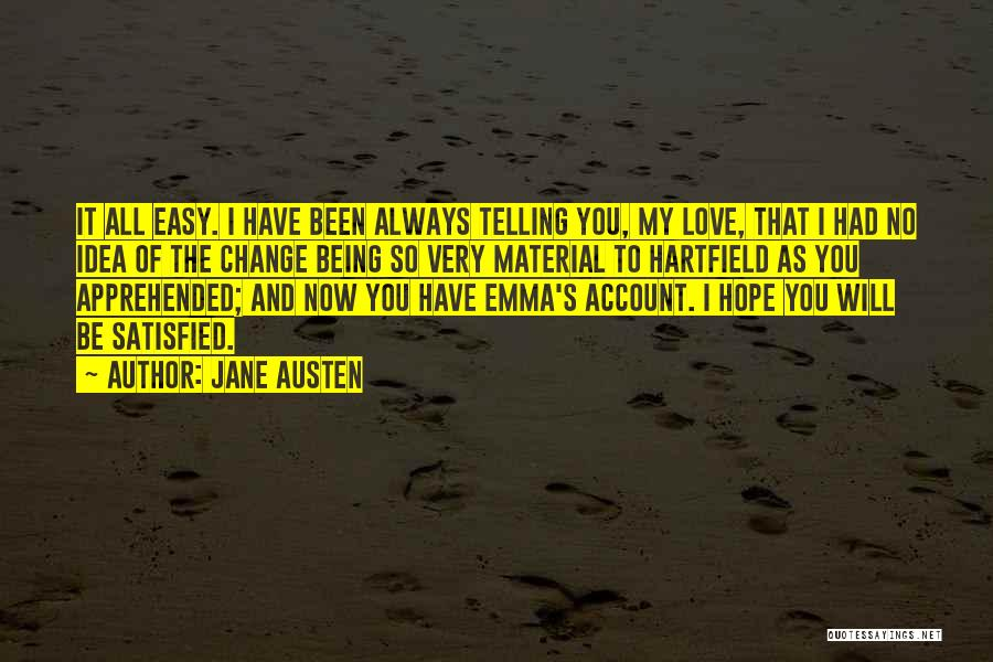 Being Satisfied With Love Quotes By Jane Austen