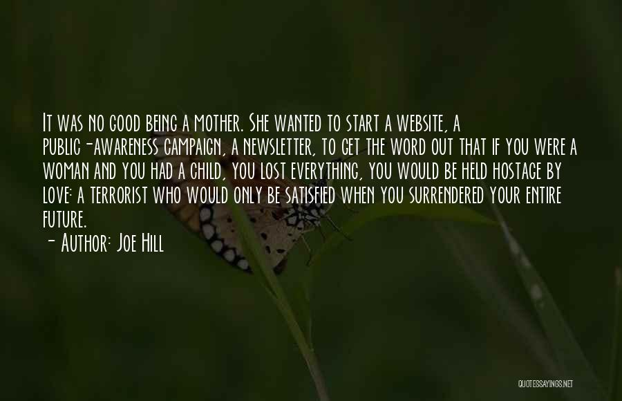 Being Satisfied With Love Quotes By Joe Hill