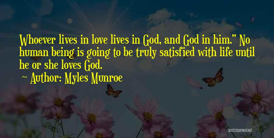 Being Satisfied With Love Quotes By Myles Munroe
