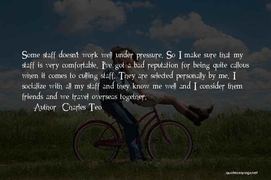 Being Selected Quotes By Charles Teo