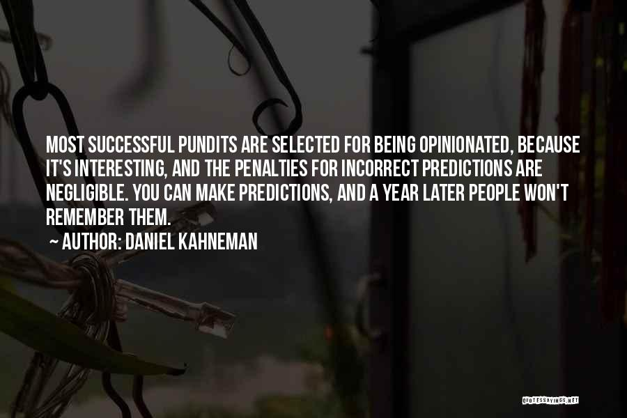 Being Selected Quotes By Daniel Kahneman