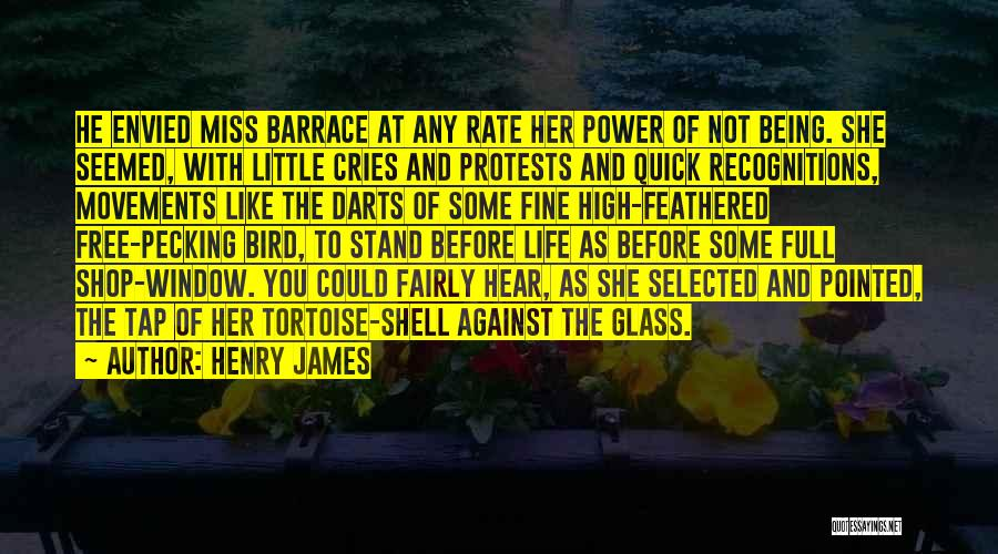 Being Selected Quotes By Henry James