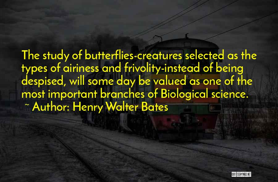 Being Selected Quotes By Henry Walter Bates