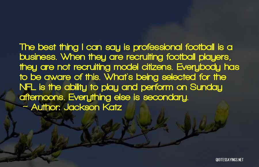 Being Selected Quotes By Jackson Katz