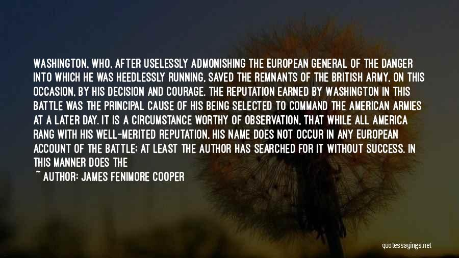 Being Selected Quotes By James Fenimore Cooper