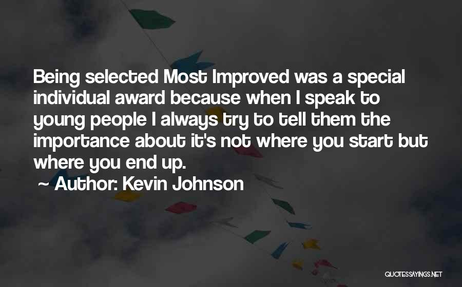 Being Selected Quotes By Kevin Johnson