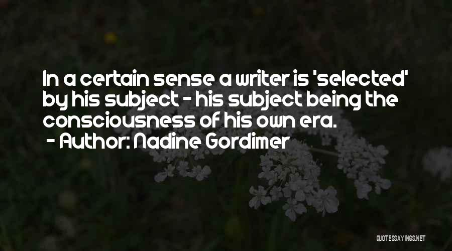 Being Selected Quotes By Nadine Gordimer