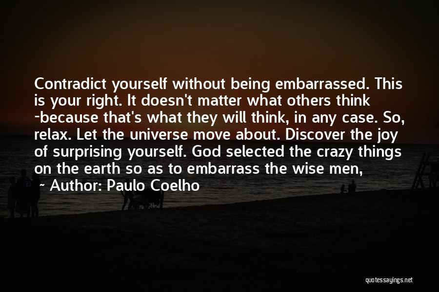 Being Selected Quotes By Paulo Coelho
