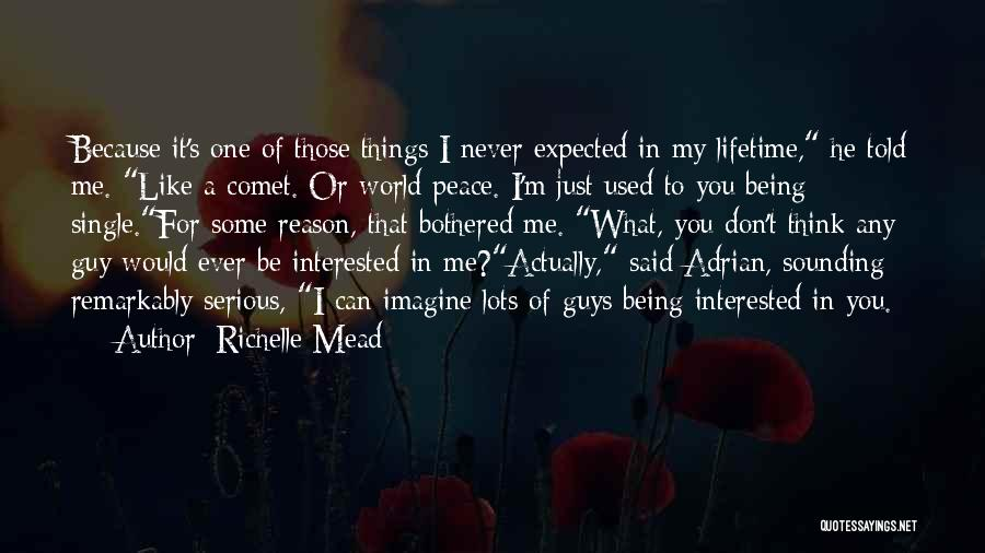 Being Single For Guys Quotes By Richelle Mead