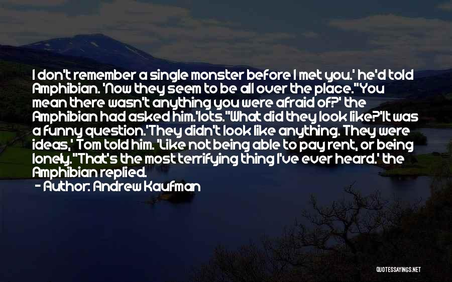 Being Single Funny Quotes By Andrew Kaufman