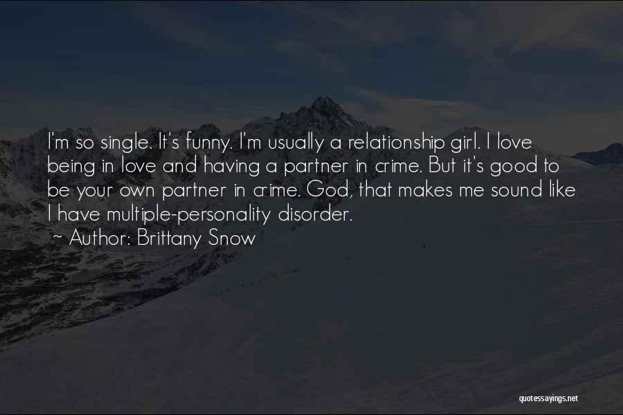 Being Single Funny Quotes By Brittany Snow