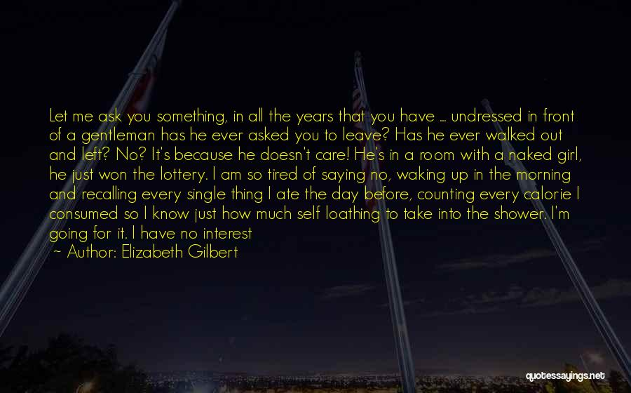 Being Single Funny Quotes By Elizabeth Gilbert