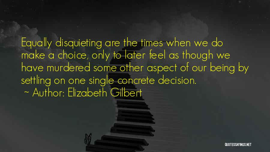 Being Single Is My Choice Quotes By Elizabeth Gilbert