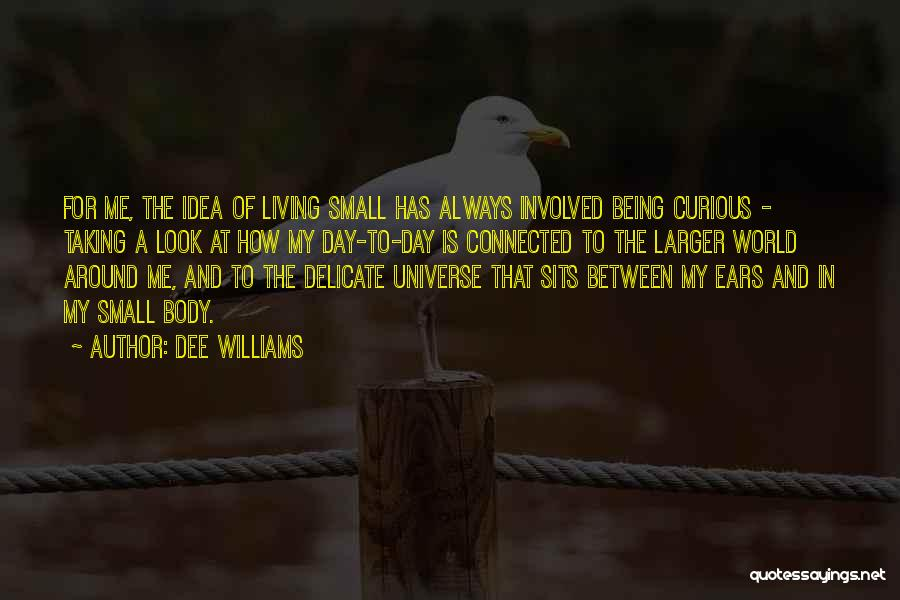 Being Small In A Big World Quotes By Dee Williams