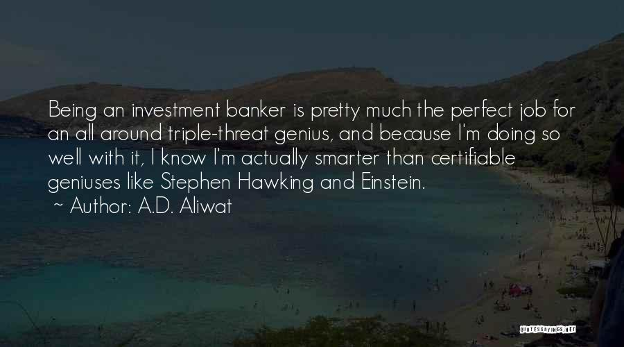 Being Smarter Than Others Think Quotes By A.D. Aliwat