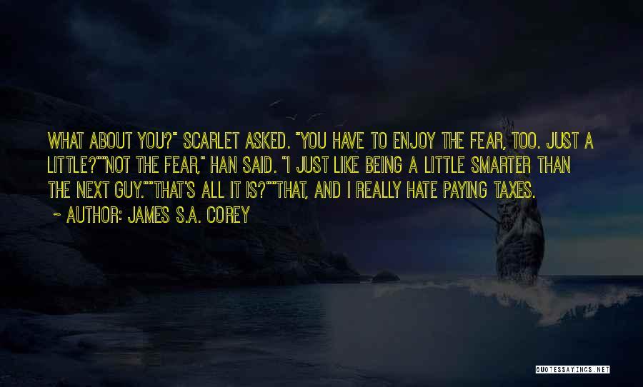 Being Smarter Than Others Think Quotes By James S.A. Corey