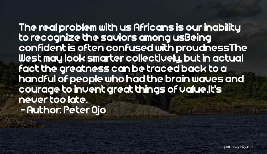 Being Smarter Than Others Think Quotes By Peter Ojo