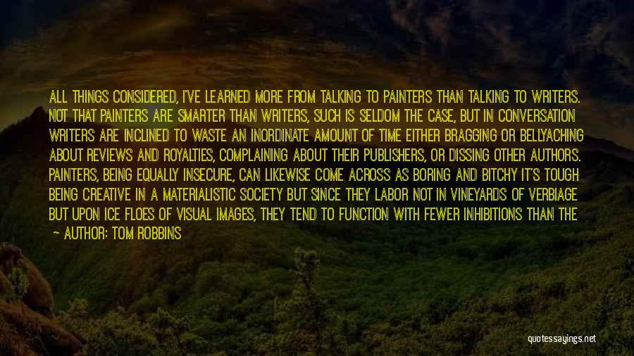 Being Smarter Than Others Think Quotes By Tom Robbins