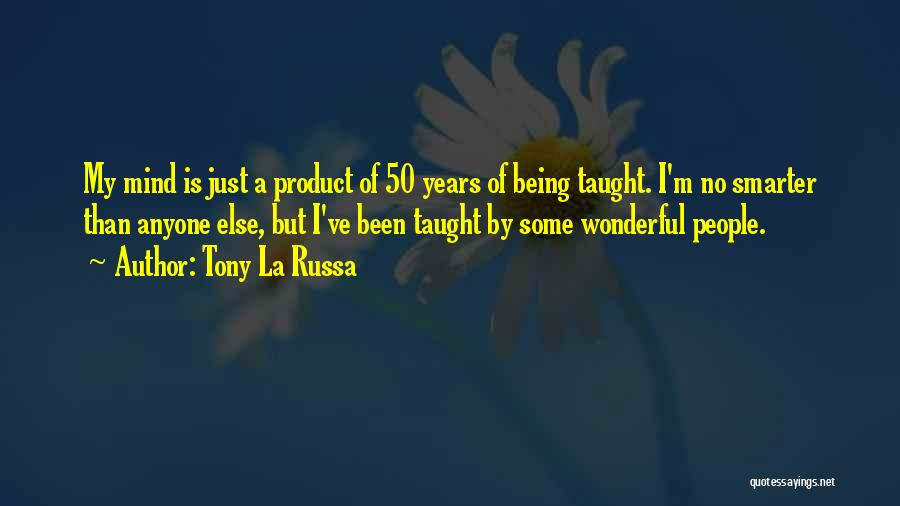 Being Smarter Than Others Think Quotes By Tony La Russa