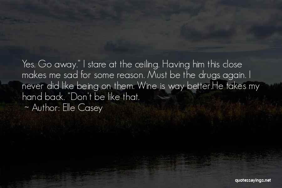 Being So Close Yet So Far Away Quotes By Elle Casey