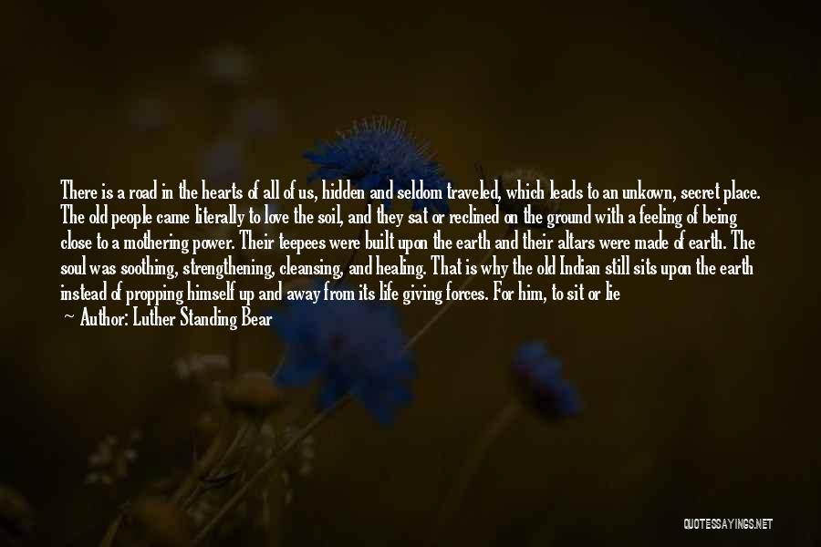 Being So Close Yet So Far Away Quotes By Luther Standing Bear