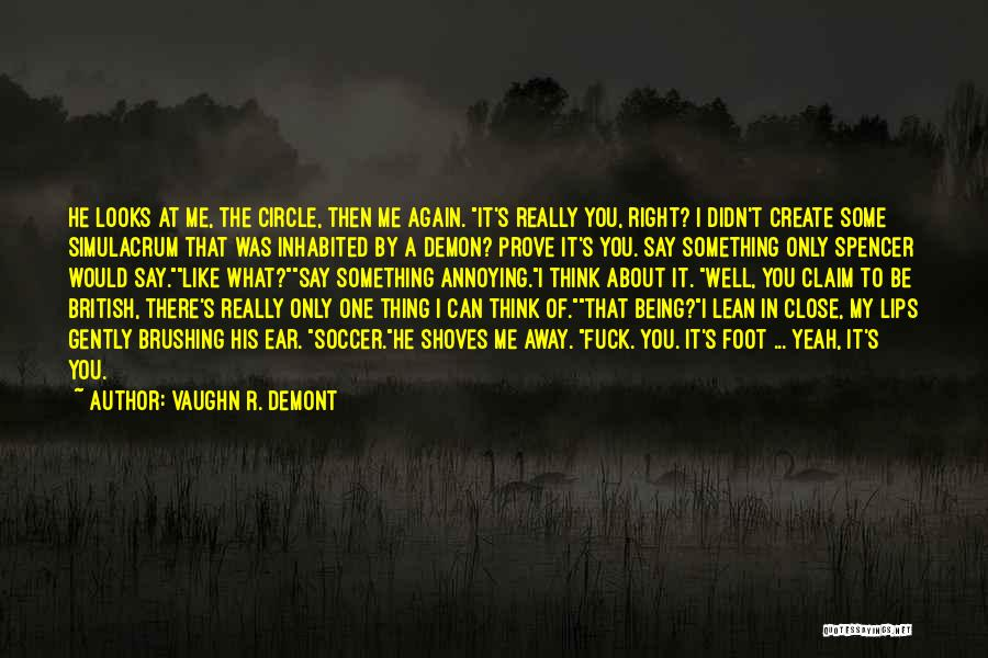 Being So Close Yet So Far Away Quotes By Vaughn R. Demont