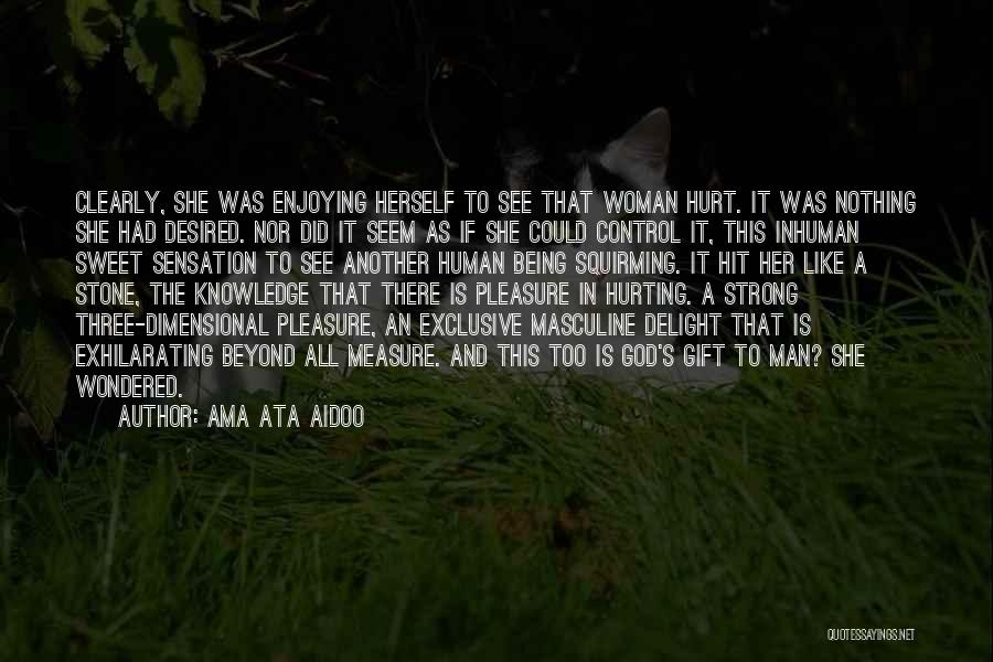 Being Sorry For Hurting You Quotes By Ama Ata Aidoo