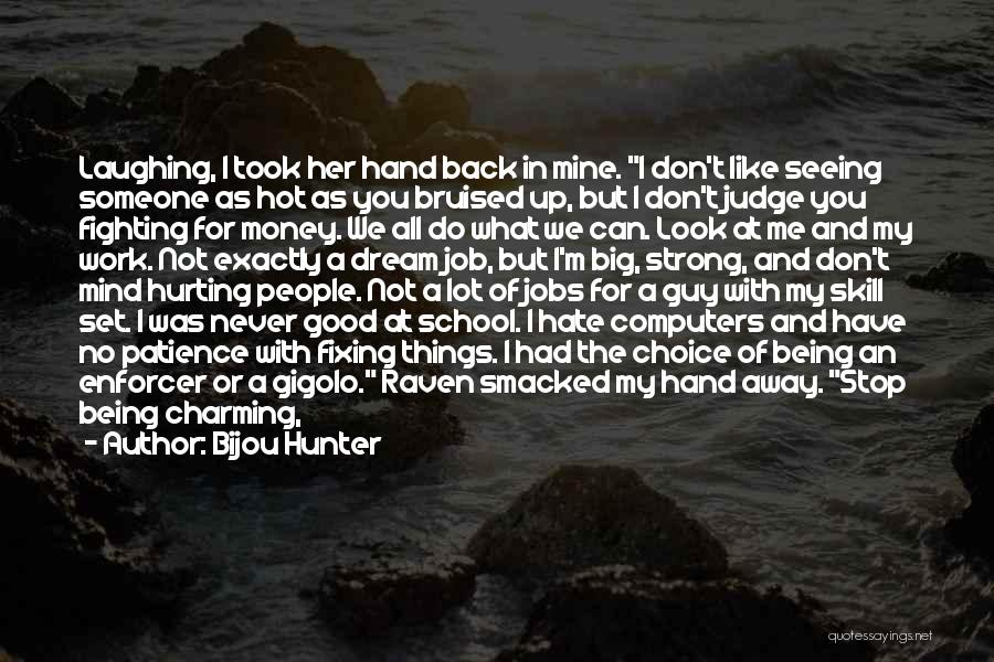 Being Sorry For Hurting You Quotes By Bijou Hunter