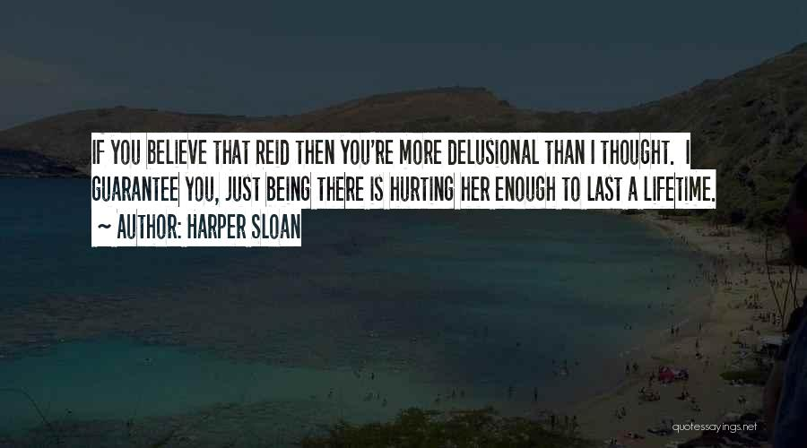 Being Sorry For Hurting You Quotes By Harper Sloan