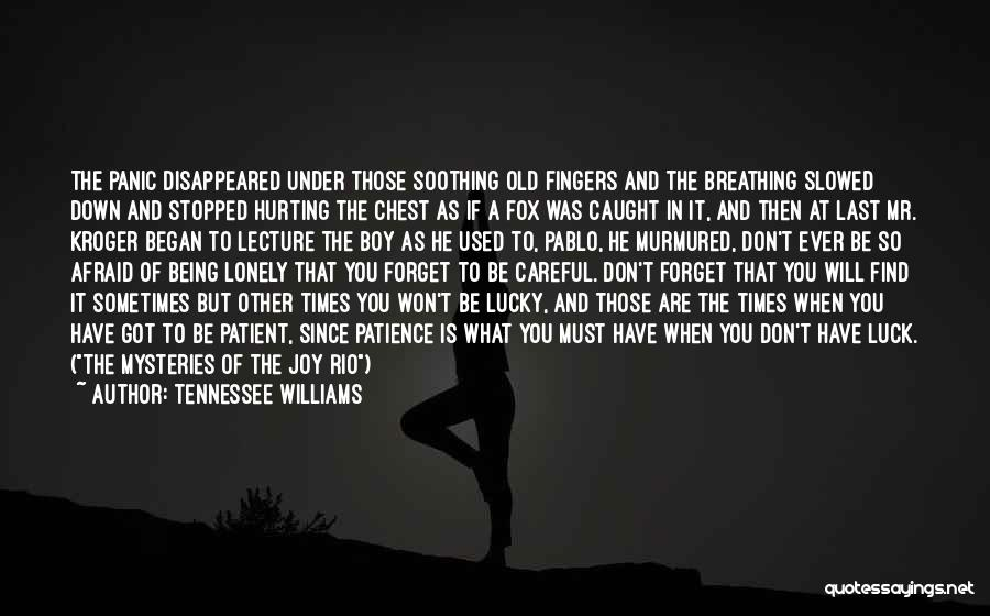 Being Sorry For Hurting You Quotes By Tennessee Williams