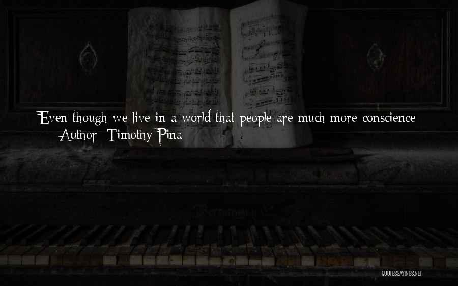 Being Sorry For Hurting You Quotes By Timothy Pina