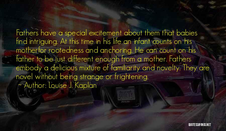 Being Special And Different Quotes By Louise J. Kaplan