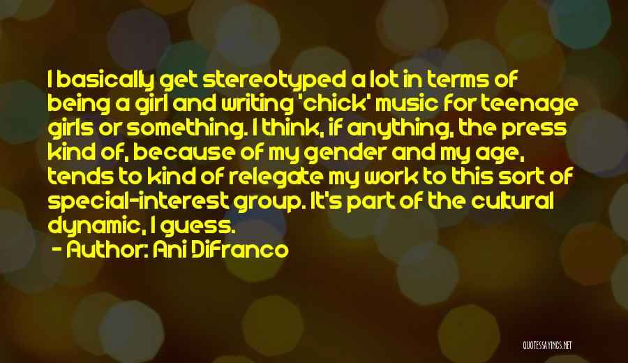Being Stereotyped Quotes By Ani DiFranco
