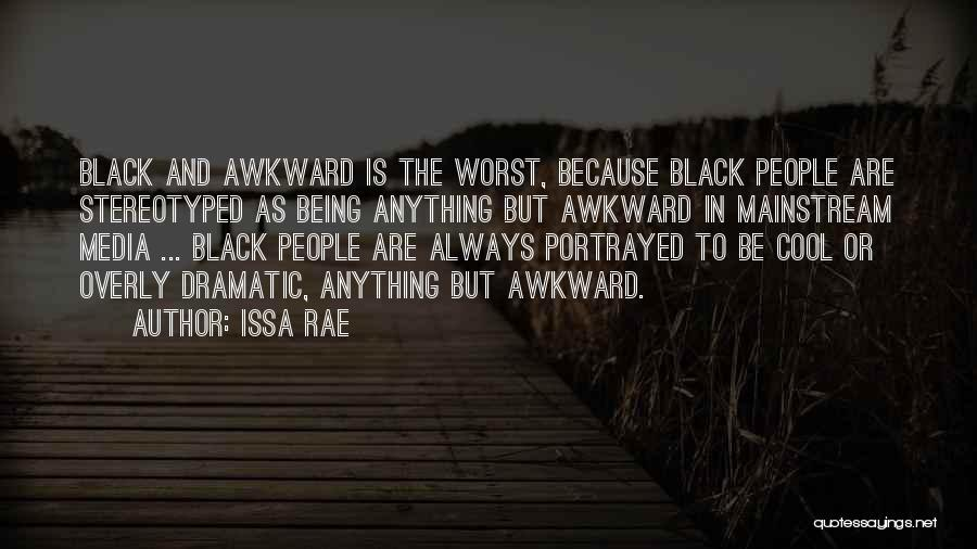 Being Stereotyped Quotes By Issa Rae
