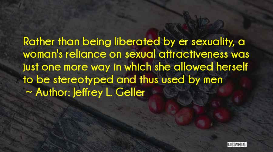 Being Stereotyped Quotes By Jeffrey L. Geller