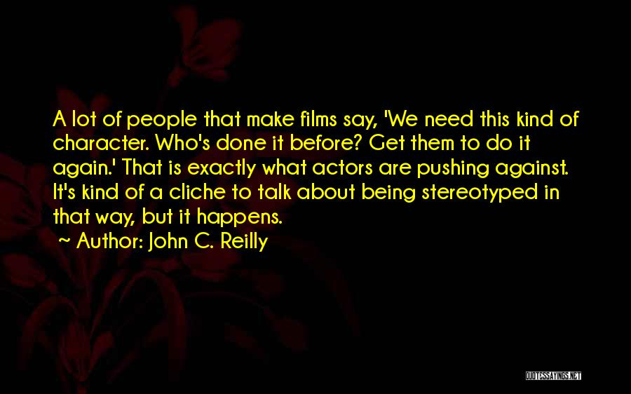 Being Stereotyped Quotes By John C. Reilly