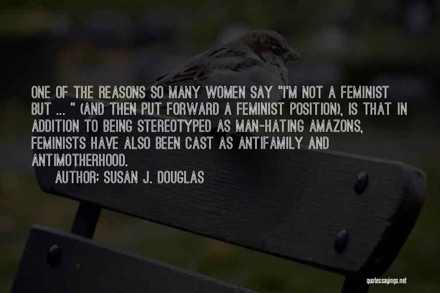 Being Stereotyped Quotes By Susan J. Douglas