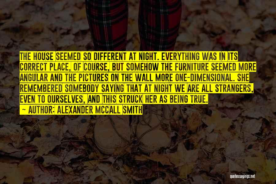 Being Strangers Quotes By Alexander McCall Smith